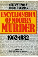 Encyclopaedia of Modern Murder 1960-1982