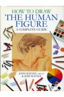 How to Draw the Human Figure : A Complete Guide