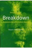 Breakdown : A Personal Crisis and a Medical Dilemma (second revised edition)