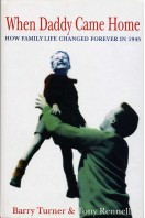 When Daddy Came Home : How Family Life Changed Forever in 1945