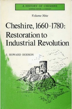 Cheshire, 1660-1780: Restoration to Industrial Revolution : A History of Cheshire - Volume 9.