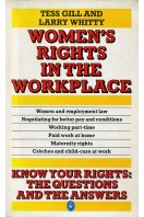 Women's Rights in the Workplace : Know Your Rights - The Questions and the Answers