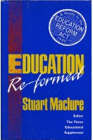 Education Re-Formed : A Guide to the Education Reform ACT 1988