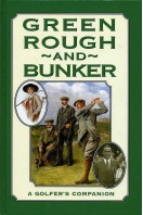 Green Rough and Bunker : A Golfer's Companion