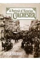 A Portrait of Victorian Colchester