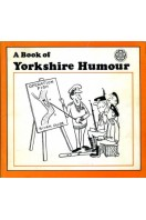 A Book of Yorkshire Humour