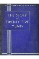 Story of Twenty-Five Years : Celebrating the Royal Jubilee 1910-1935