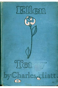 Ellen Terry and Her Impersonations : An Appreciation