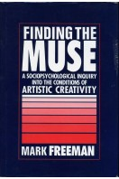 Finding the Muse : A Sociopsychological Inquiry into the Conditions of Artistic Creativity