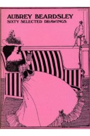 Aubrey Beardsley: Sixty Selected Drawings