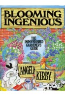 Blooming Ingenious : The Impoverished Gardener's Guide