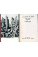 African Glory : The Story of Vanished Negro Civilizations (SIGNED By AUTHOR)