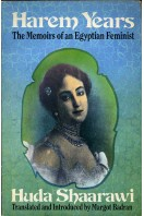 Harem Years : The Memoirs of an Egyptian Feminist 1879-1924