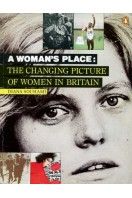 A Woman's Place : The Changing Picture of Women