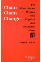 Chain, Chain, Change: For Black Women Dealing with Physical and Emotional Abuse