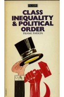 Class Inequality and Political Order : Social Stratification in Capitalist and Communist Societies