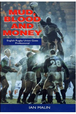 Mud, Blood and Money : English Rugby Union Goes Professional