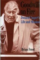 Goodwill on Fire : Donald Soper's Life and Mission
