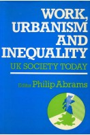 Work, Urbanism and Inequality : UK Society Today