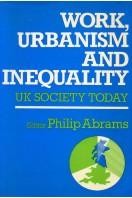 Work, Urbanism and Inequality : UK Society Today