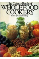 The Colour Book of Wholefood Cookery