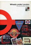 Wheels Under London : 60 Years of London Transport