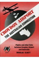 Croydon Airport : The Australian Connection - Flights and Other Links Between Croydon Airport and Australia