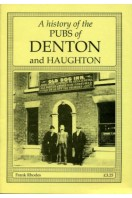 A History of the Pubs of Denton and Haughton