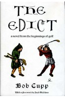 The Edict : A Novel from the Beginnings of Golf