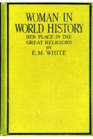 Woman in World History : Her Place in the Great Religions