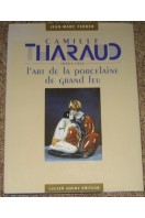 Camille Tharaud 1878-1956 : L'Art de La Porcelaine de Grand Feu