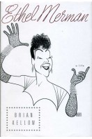 Ethel Merman : A Life