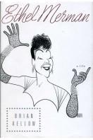 Ethel Merman : A Life