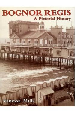 Bognor Regis: A Pictorial History