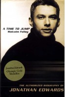 A Time to Jump : The Authorized Biography of Jonathan Edwards