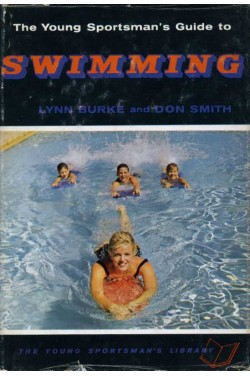The Young Sportsman's Guide to Swimming