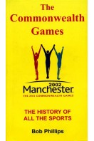 The Commonwealth Games : Manchester 2002 : The History of All the Sports