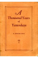 A Thousand Years of Yesterdays : A Strange Story of Mystic Revelations