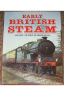 Early British Steam : 1825-1925 : The First Hundred Years