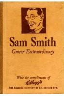 Sam Smith : Grocer Extraordinary (adapted from 'Bill Bartlett')