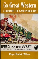 Go Great Western : A History of GWR Publicity