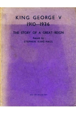 King George V 1910-1936 : The Story of a Great Reign