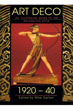 Art Deco 1920-40 : An Illustrated Guide to the Decorative Style