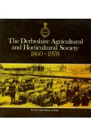 A History of the Derbyshire Agricultural and Horticultural Society 1860-1978
