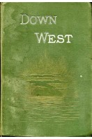 Down West : Extracts from the Log-Book of a Single-Hander