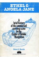 Ethel & Angela Jane : A Brief History of the Commercial Carrying Scene on the Calder & Hebble Navigation