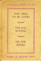 Standard Edition : Too True to be Good, Village Wooing & On the Rocks : Three Plays