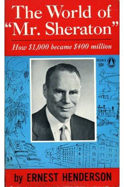 The World of Mr Sheraton : How $1,000 Became $400 Million