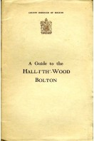 A Guide to the Hall-I'th-Wood, Bolton : Its History and arrangement as a Folk Museum