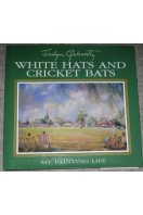 White Hats and Cricket Bats : My Painting Life